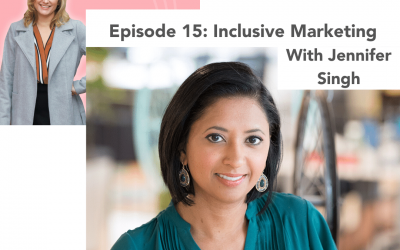 #15: Inclusive Marketing – Jennifer Singh