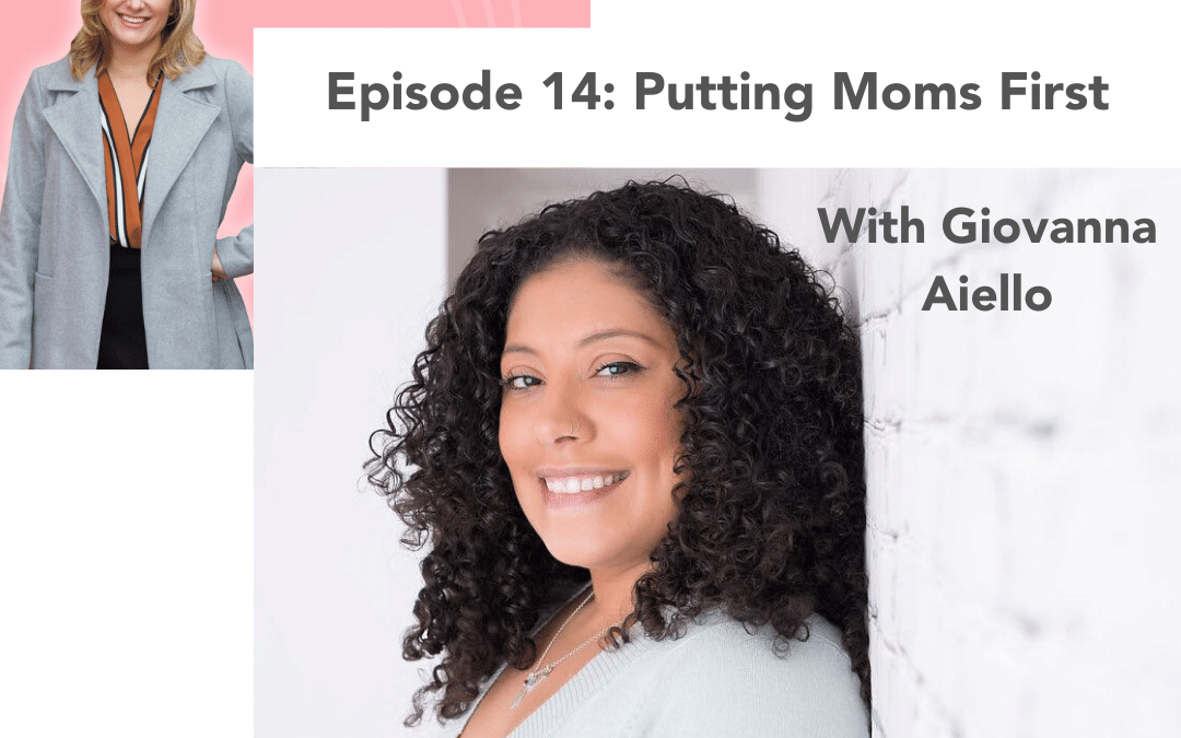 #14: Putting Moms First – Giovanna Aiello