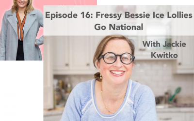 #16: Fressy Bessie Ice Lollies Go National: Jackie Kwitko
