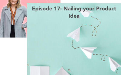 #17: Nailing your Product Idea