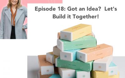 #18: Got an idea?  Let's build it together!