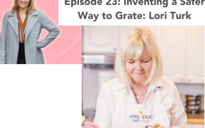 23: Inventing a Safer Kitchen Tool – Lori Turk