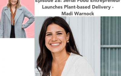 28: Serial Food Entrepreneur Launches Plant-based Delivery – Madi Warnock