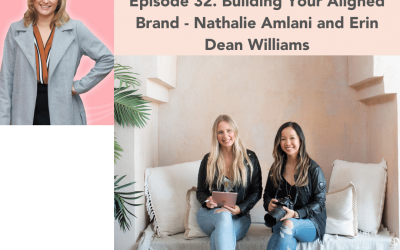32. Building Your Aligned Brand – Nathalie Amlani and Erin Dean Williams