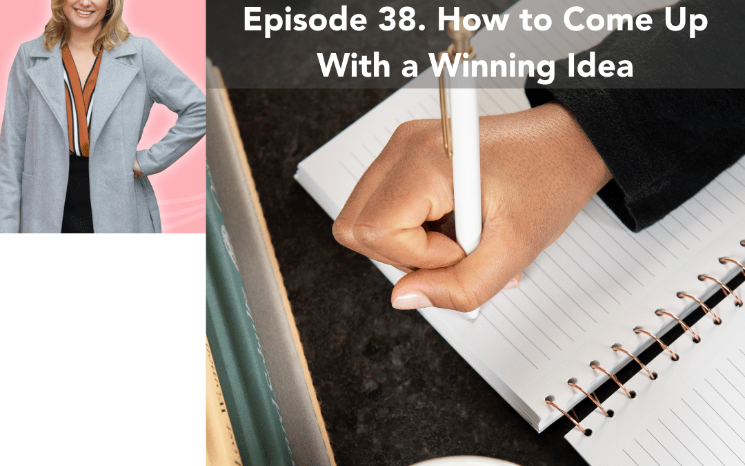 38. How to Come Up with a Winning Idea