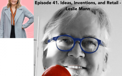 41. Ideas, Inventions, and Retail – Leslie Mann