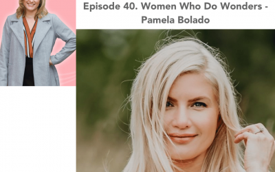 40. Women Who Do Wonders – Pamela Bolado