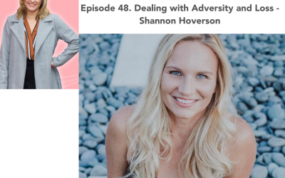 48. Dealing with Adversity and Loss – Shannon Hoverson