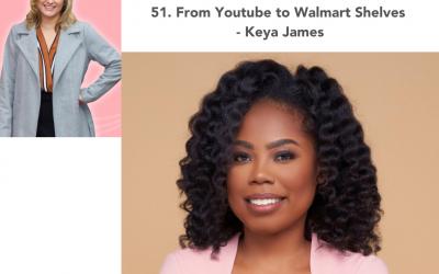 51. From Youtube to Walmart Shelves – Keya James