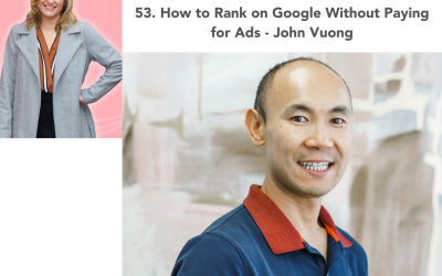 53. How to Rank on Google Without Paying for Ads – John Vuong