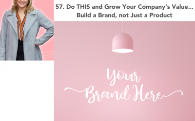 57. Do THIS and Grow Your Company's Value