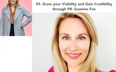 59. Grow your Visibility and Gain Credibility through PR- Susanne Fox