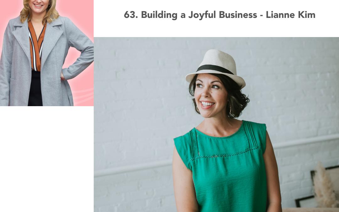 63. Building a Joyful Business – Lianne Kim
