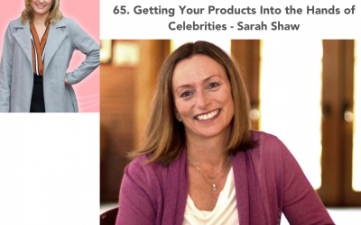 65. Getting Your Products Into the Hands of Celebrities – Sarah Shaw