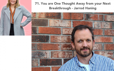 71. You are One Thought Away from your Next Breakthrough – Jarrod Haning