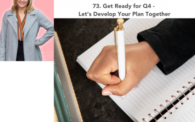 73. Get Ready for Q4 – Let's Develop Your Plan Together