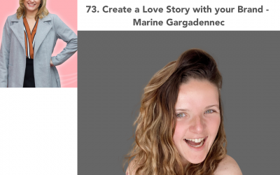 74. Create a Love Story with your Brand – Marine Gargadennec