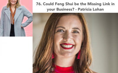 76. Could Feng Shui be the Missing Link in Your Business? – Patricia Lohan